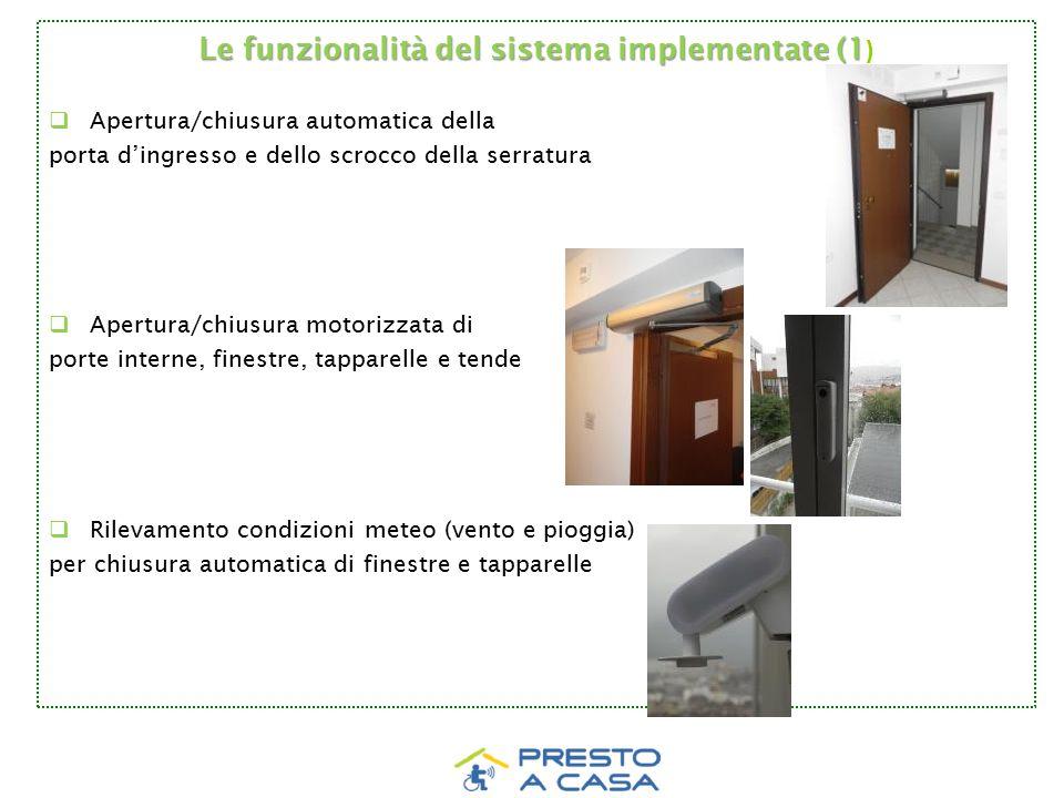 Le funzionalità del sistema implementate (1 Le funzionalità del sistema implementate (1 )  Apertura/chiusura automatica della porta d'ingresso e dell