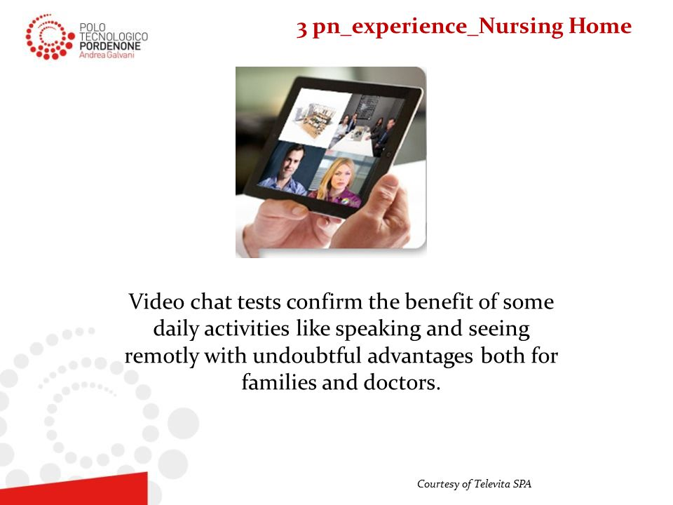 Video chat tests confirm the benefit of some daily activities like speaking and seeing remotly with undoubtful advantages both for families and doctors.