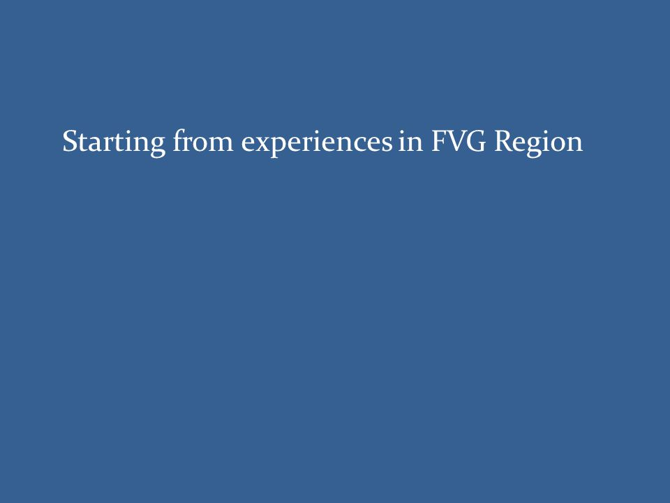 Starting from experiences in FVG Region