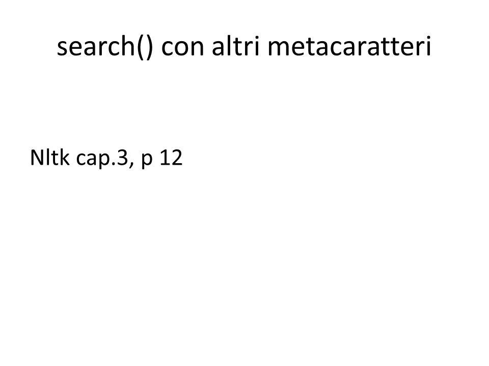 search() con altri metacaratteri Nltk cap.3, p 12