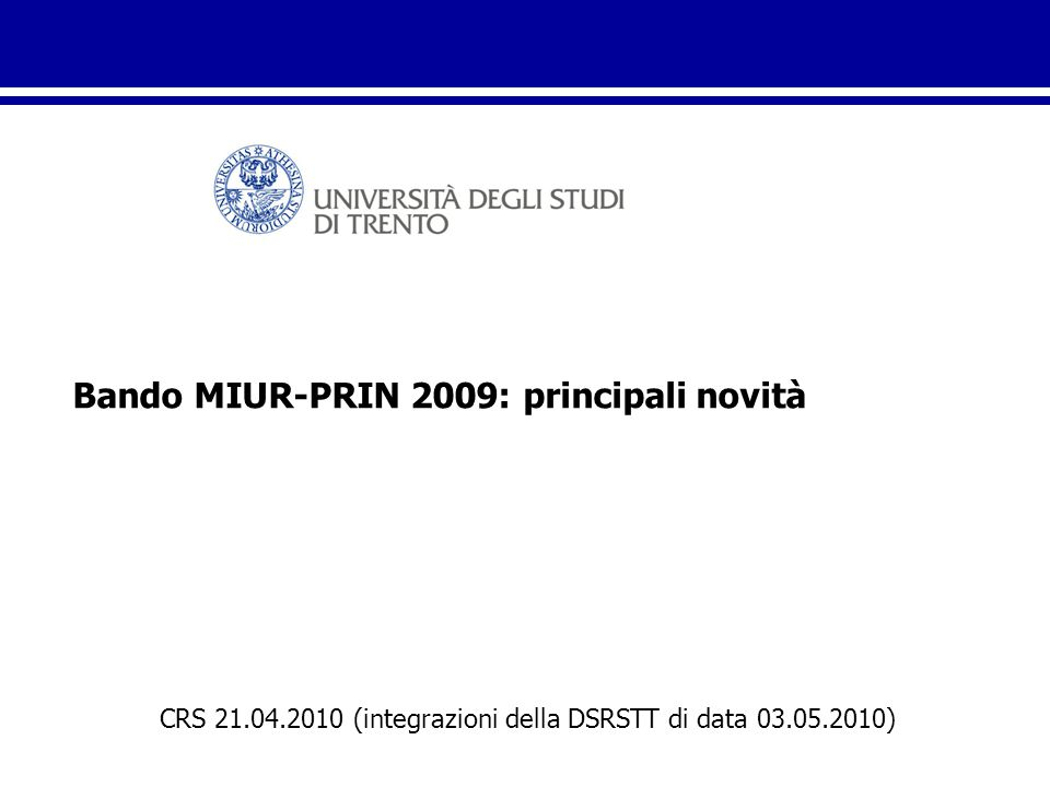 Bando MIUR-PRIN 2009: principali novità CRS 21.04.2010 (integrazioni della DSRSTT di data 03.05.2010)