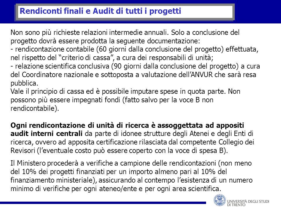 Rendiconti finali e Audit di tutti i progetti Non sono più richieste relazioni intermedie annuali.