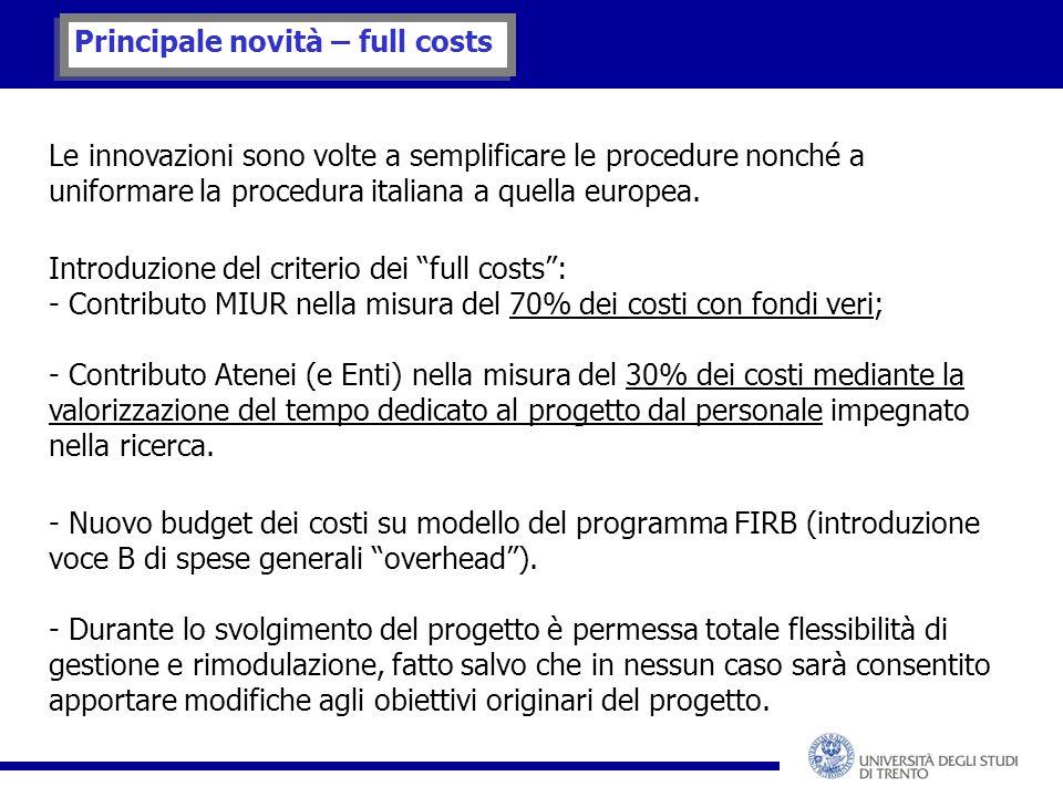 Principale novità – full costs Le innovazioni sono volte a semplificare le procedure nonché a uniformare la procedura italiana a quella europea.