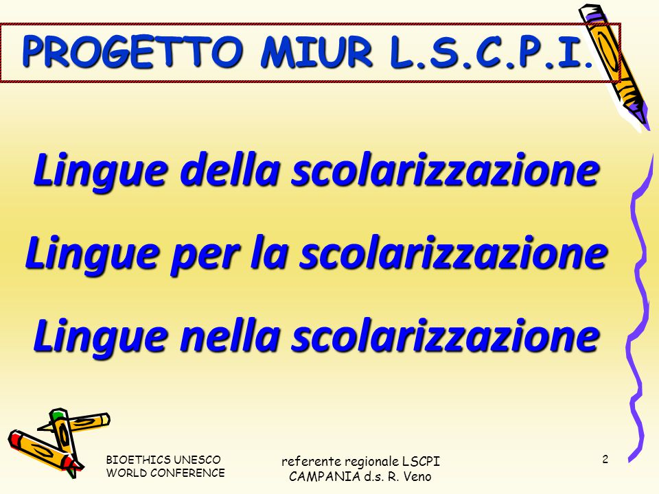 BIOETHICS UNESCO WORLD CONFERENCE referente regionale LSCPI CAMPANIA d.s.