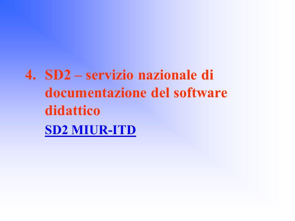 4.SD2 – servizio nazionale di documentazione del software didattico SD2 MIUR-ITD