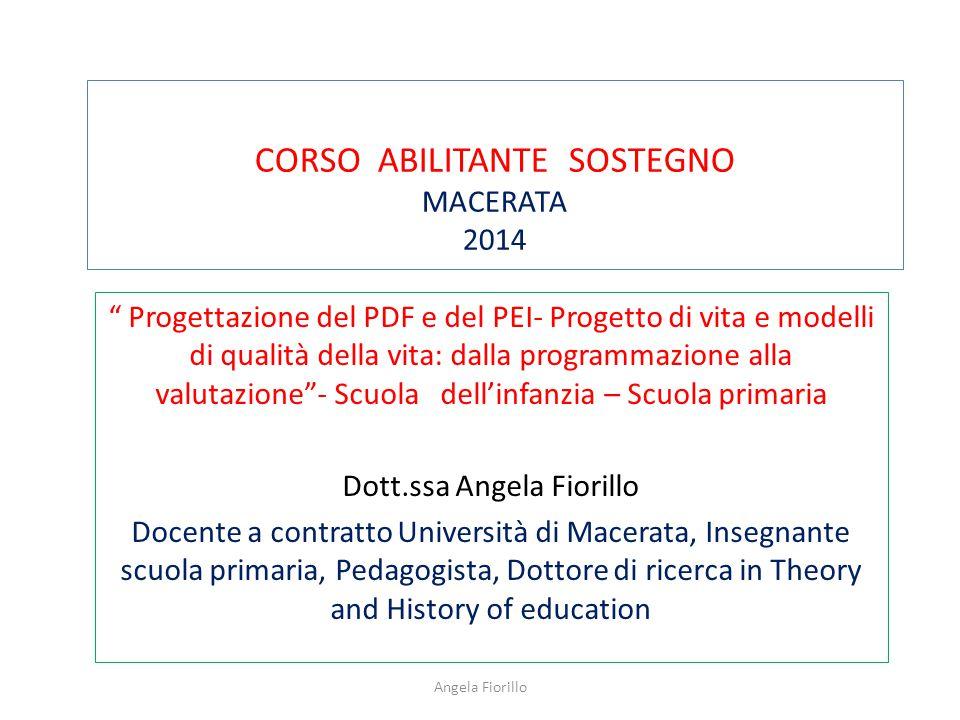 """CORSO ABILITANTE SOSTEGNO MACERATA 2014 """" Progettazione del PDF e del PEI- Progetto di vita e modelli di qualità della vita: dalla programmazione alla"""