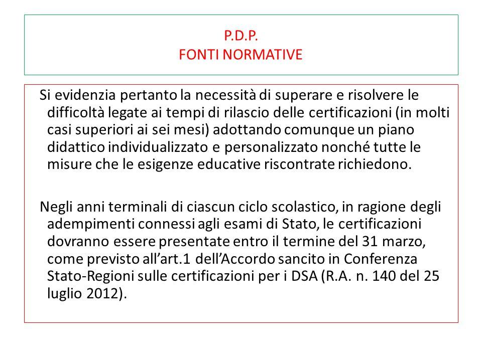 P.D.P. FONTI NORMATIVE Si evidenzia pertanto la necessità di superare e risolvere le difficoltà legate ai tempi di rilascio delle certificazioni (in m
