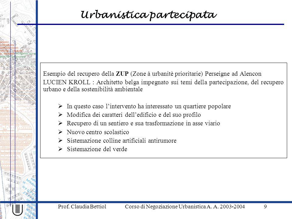 Urbanistica partecipata Prof. Claudia Bettiol Corso di Negoziazione Urbanistica A.
