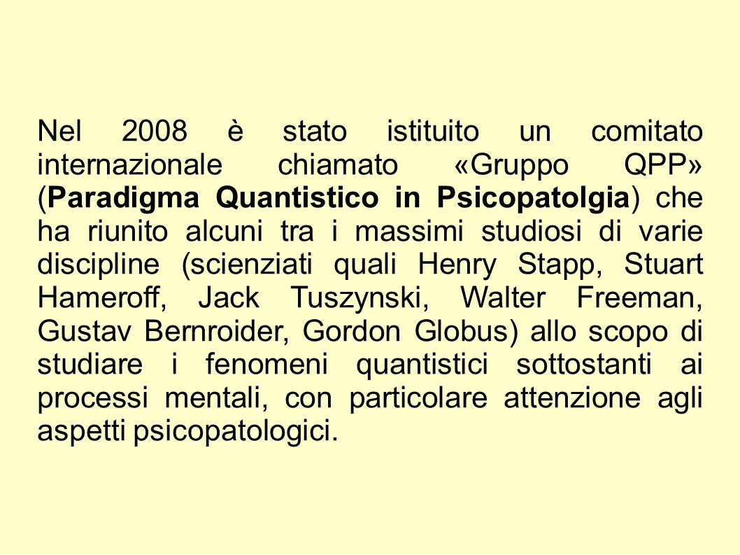 Nel 2008 è stato istituito un comitato internazionale chiamato «Gruppo QPP» (Paradigma Quantistico in Psicopatolgia) che ha riunito alcuni tra i massi