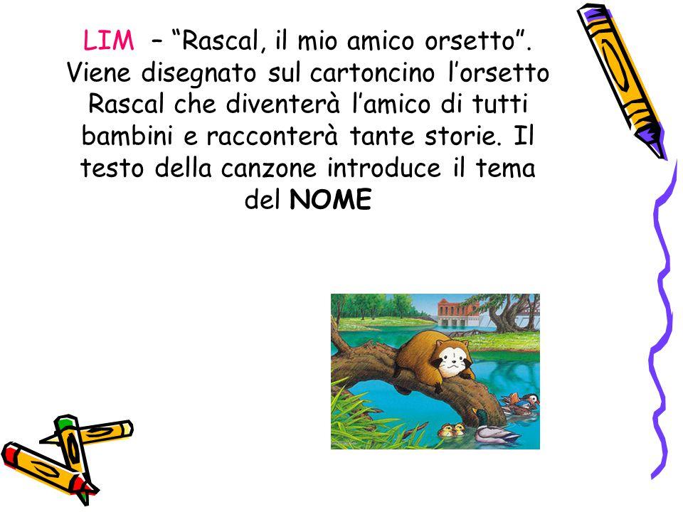 LIM – Rascal, il mio amico orsetto .