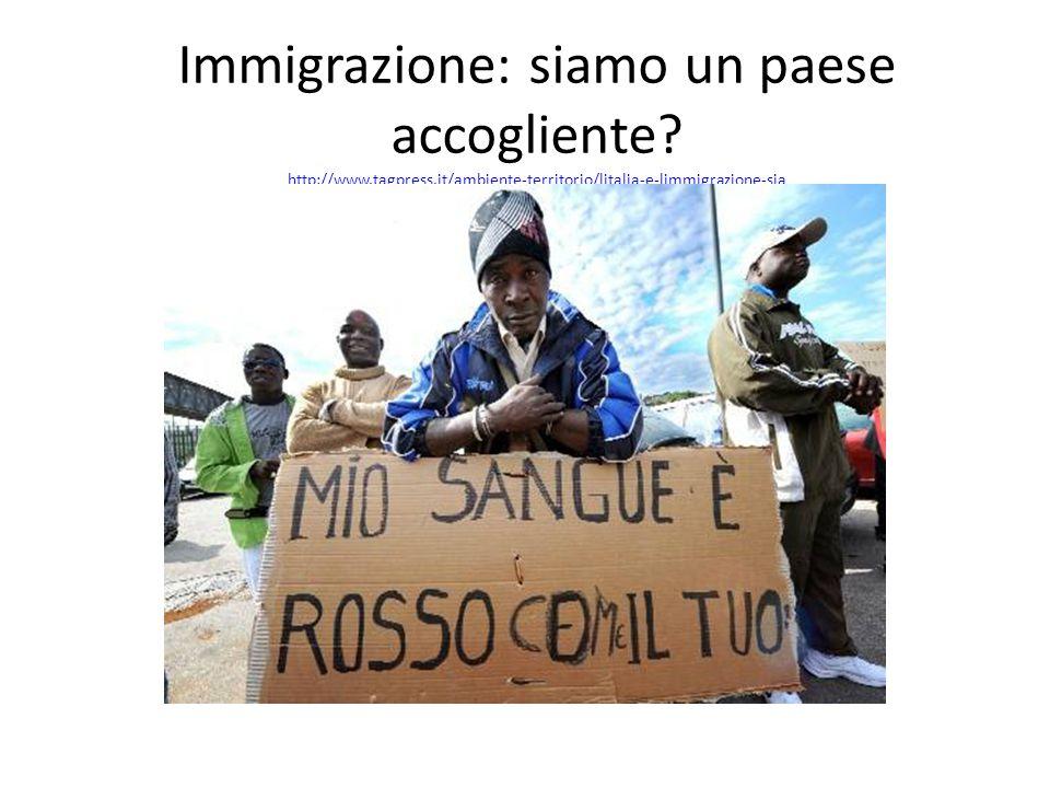 Immigrazione: siamo un paese accogliente? http://www.tagpress.it/ambiente-territorio/litalia-e-limmigrazione-sia mo-un-paese-accogliente / http://www.