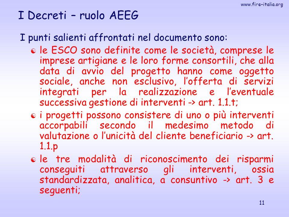 www.fire-italia.org 11 I Decreti – ruolo AEEG I punti salienti affrontati nel documento sono:  le ESCO sono definite come le società, comprese le imp