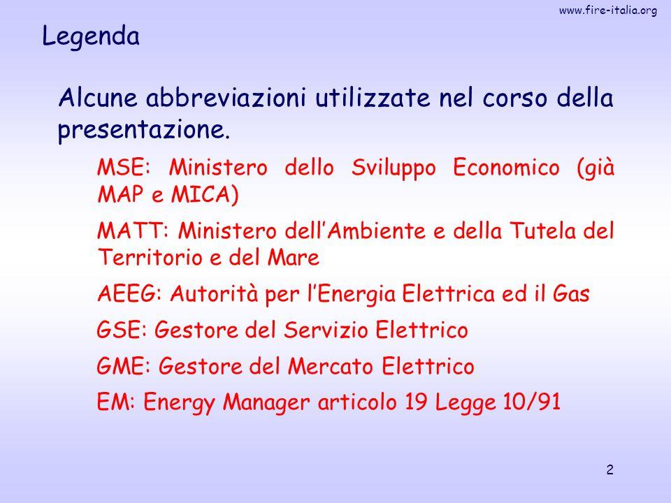 www.fire-italia.org 2 Alcune abbreviazioni utilizzate nel corso della presentazione. MSE: Ministero dello Sviluppo Economico (già MAP e MICA) MATT: Mi