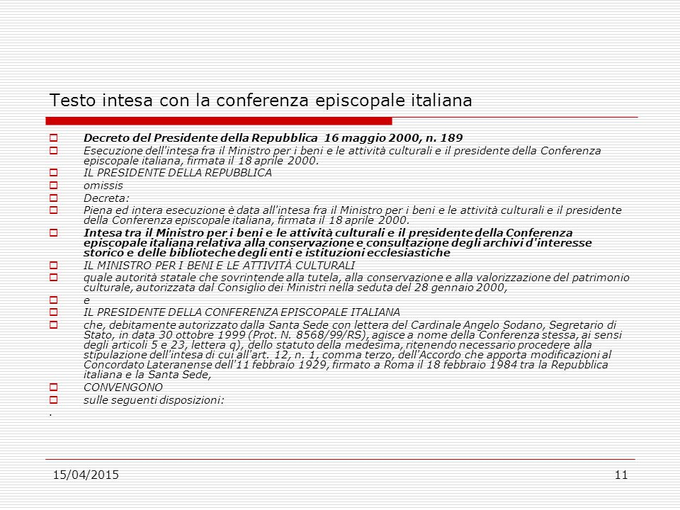 15/04/201511 Testo intesa con la conferenza episcopale italiana  Decreto del Presidente della Repubblica 16 maggio 2000, n. 189  Esecuzione dell'int