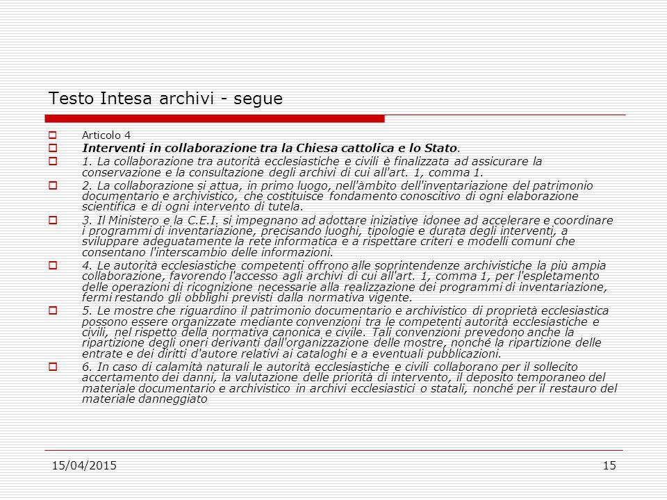 15/04/201515 Testo Intesa archivi - segue  Articolo 4  Interventi in collaborazione tra la Chiesa cattolica e lo Stato.  1. La collaborazione tra a