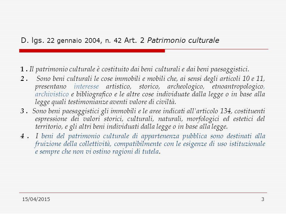 15/04/201574 D.lgs. 22 gennaio 2004, n. 42, Art.111, attività di valorizzazione  1.
