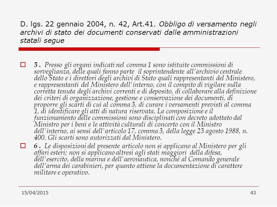 15/04/201543 D. lgs. 22 gennaio 2004, n. 42, Art.41. Obbligo di versamento negli archivi di stato dei documenti conservati dalle amministrazioni stata