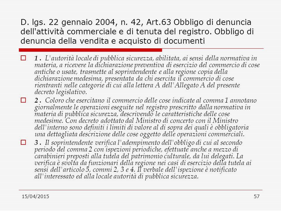 15/04/201557 D. lgs. 22 gennaio 2004, n. 42, Art.63 Obbligo di denuncia dell'attività commerciale e di tenuta del registro. Obbligo di denuncia della