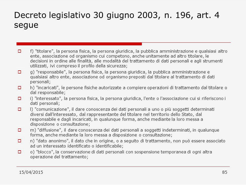 Decreto legislativo 30 giugno 2003, n. 196, art. 4 segue  f)