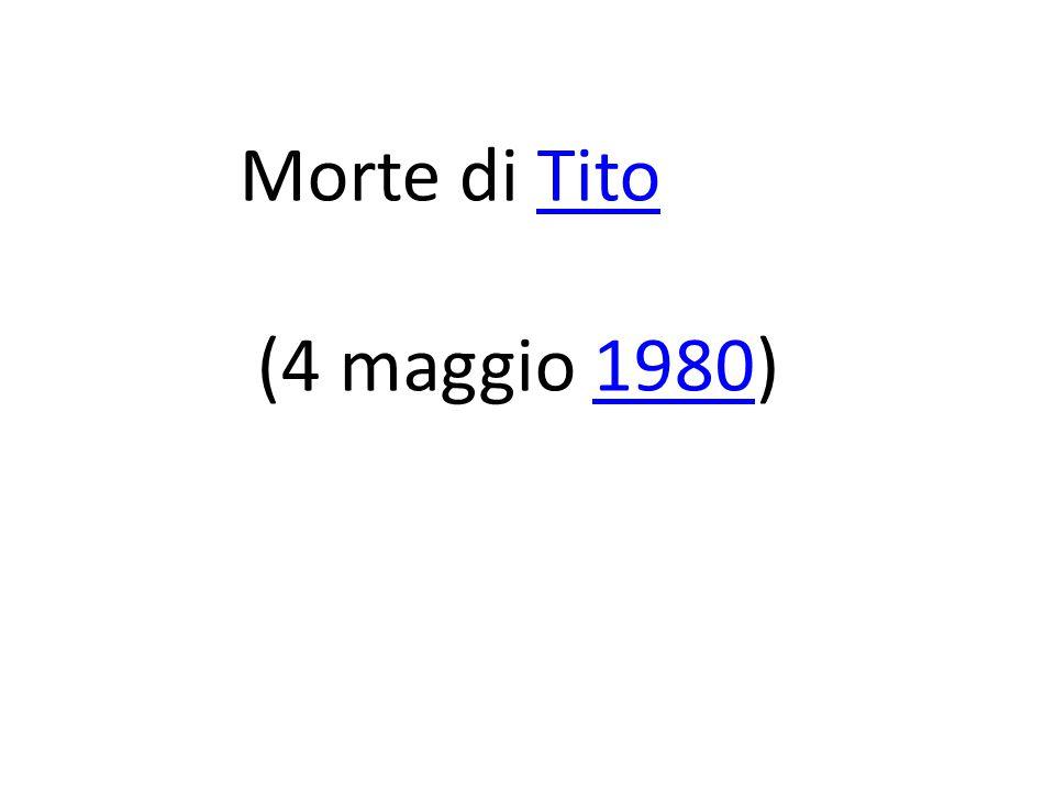 Morte di TitoTito (4 maggio 1980)1980