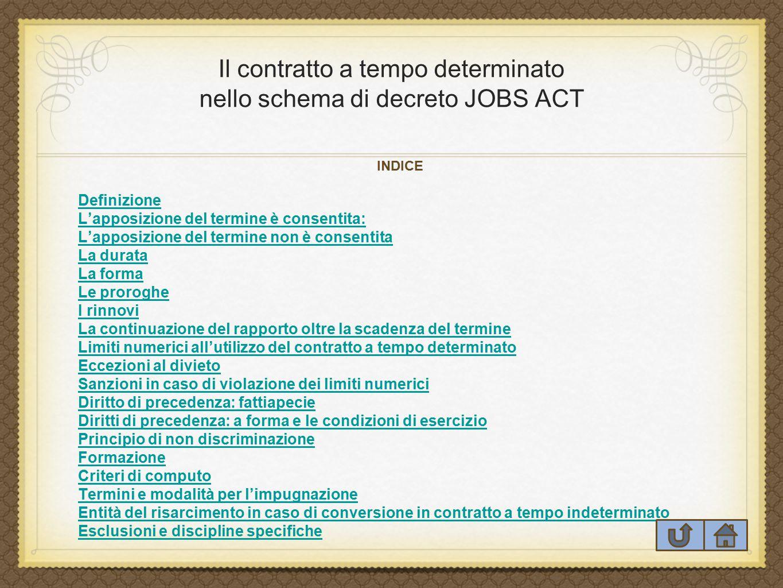 Il contratto a tempo determinato nello schema di decreto JOBS ACT INDICE Definizione L'apposizione del termine è consentita: L'apposizione del termine