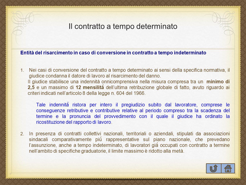 Il contratto a tempo determinato Entità del risarcimento in caso di conversione in contratto a tempo indeterminato 1. Nei casi di conversione del cont