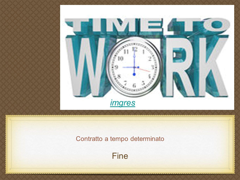 Contratto a tempo determinato Fine imgres