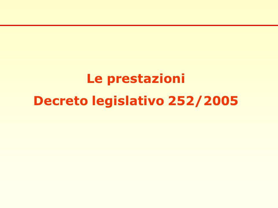 Le prestazioni Decreto legislativo 252/2005