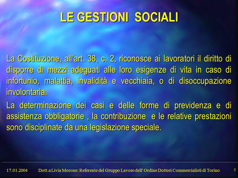 17.01.2004Dott.a Livia Morone: Referente del Gruppo Lavoro dell Ordine Dottori Commercialisti di Torino 3 LE GESTIONI SOCIALI La Costituzione, all'art.