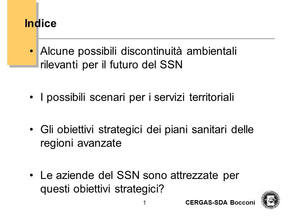 CERGAS-SDA Bocconi 1 Alcune possibili discontinuità ambientali rilevanti per il futuro del SSN I possibili scenari per i servizi territoriali Gli obie