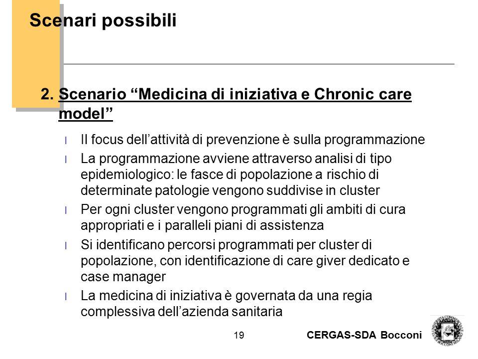 """CERGAS-SDA Bocconi 19 2.Scenario """"Medicina di iniziativa e Chronic care model"""" l Il focus dell'attività di prevenzione è sulla programmazione l La pro"""