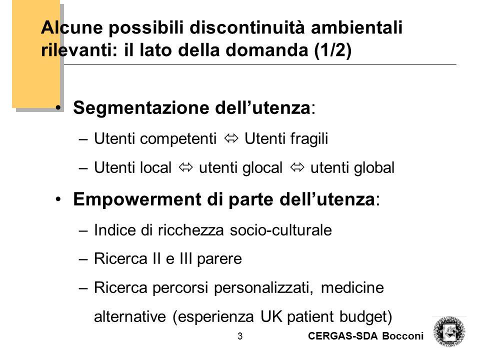 CERGAS-SDA Bocconi 3 Alcune possibili discontinuità ambientali rilevanti: il lato della domanda (1/2) Segmentazione dell'utenza: –Utenti competenti 
