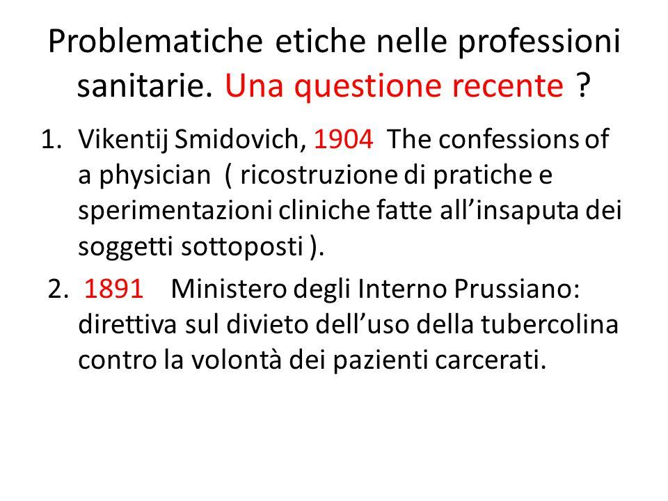 Problematiche etiche nelle professioni sanitarie. Una questione recente .