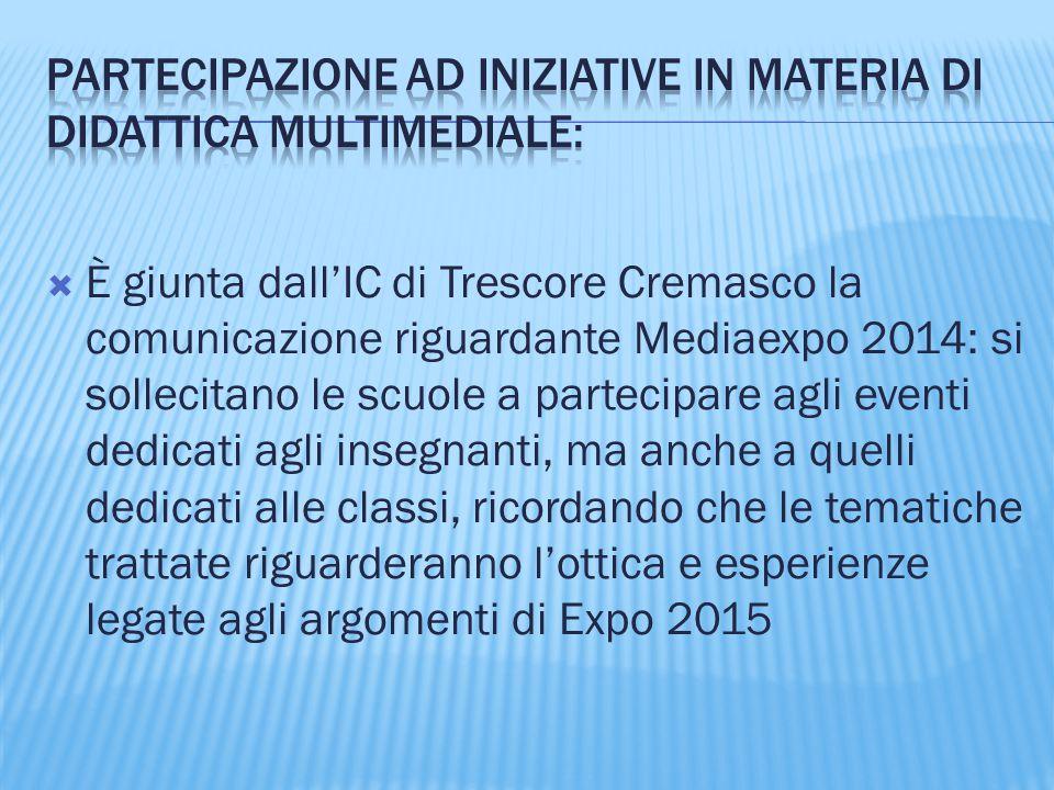  È giunta dall'IC di Trescore Cremasco la comunicazione riguardante Mediaexpo 2014: si sollecitano le scuole a partecipare agli eventi dedicati agli