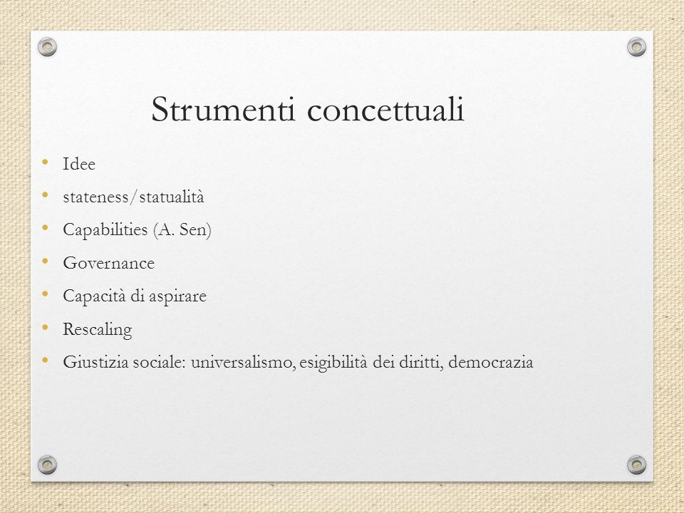 Strumenti concettuali Idee stateness/statualità Capabilities (A.