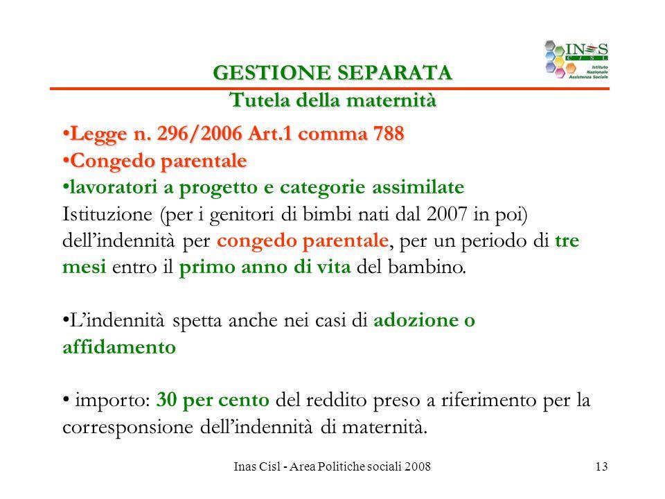 Inas Cisl - Area Politiche sociali 200813 GESTIONE SEPARATA Tutela della maternità Legge n.
