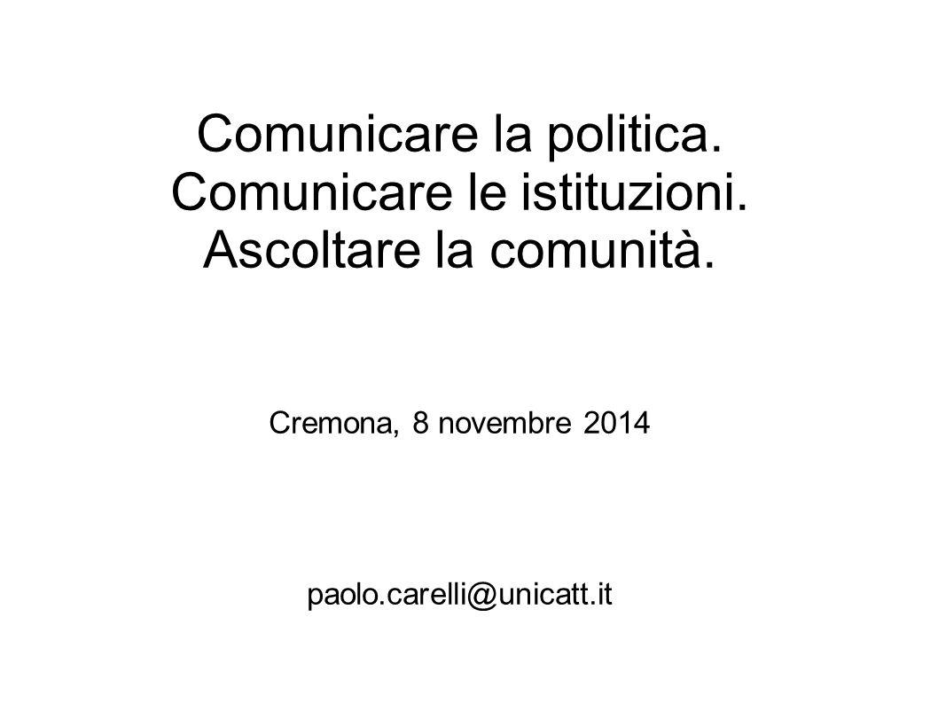 Comunicare la politica. Comunicare le istituzioni.