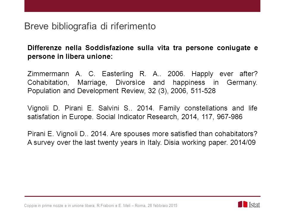 Breve bibliografia di riferimento Coppie in prime nozze e in unione libera, R.Fraboni e E.