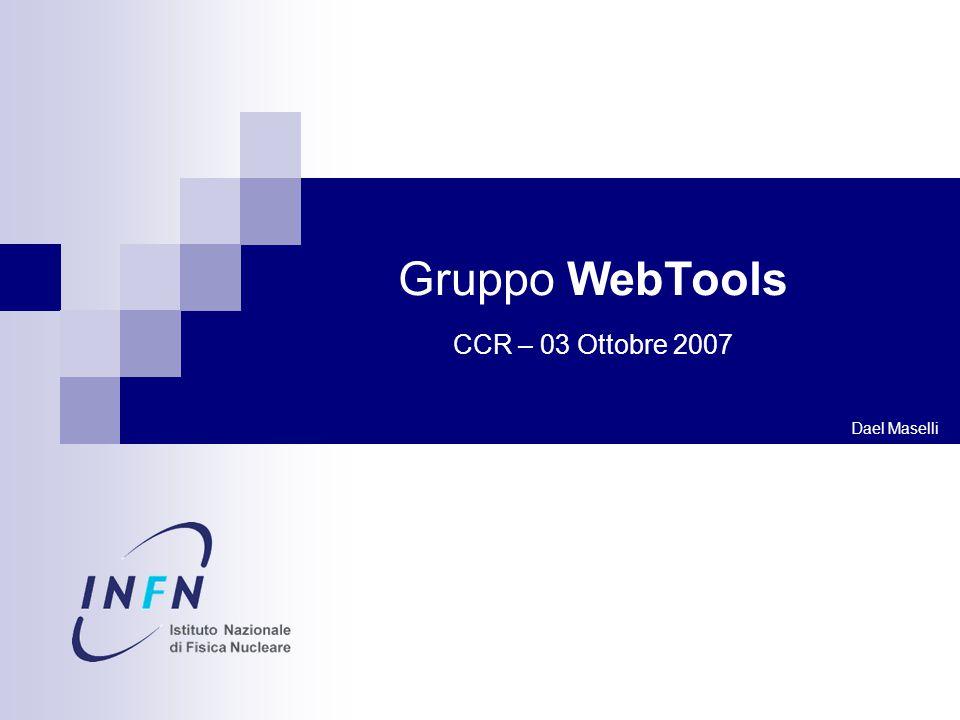 Dael Maselli Gruppo WebTools CCR – 03 Ottobre 2007