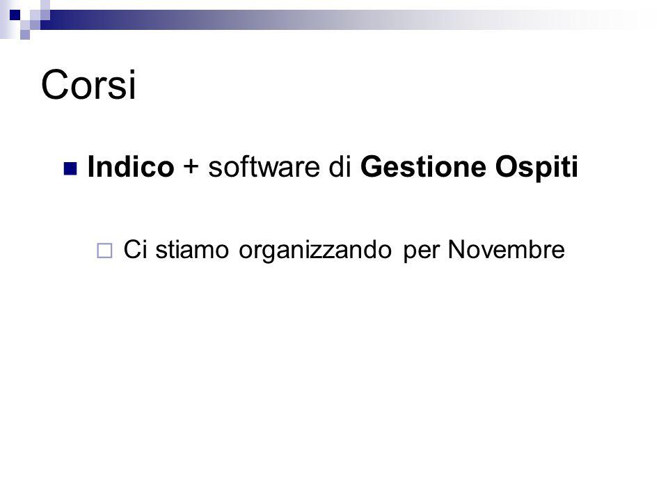 Corsi Indico + software di Gestione Ospiti  Ci stiamo organizzando per Novembre