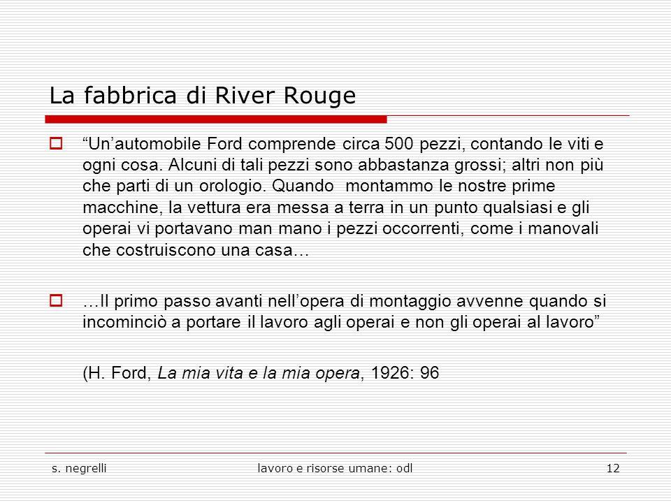 """s. negrellilavoro e risorse umane: odl12 La fabbrica di River Rouge  """"Un'automobile Ford comprende circa 500 pezzi, contando le viti e ogni cosa. Alc"""