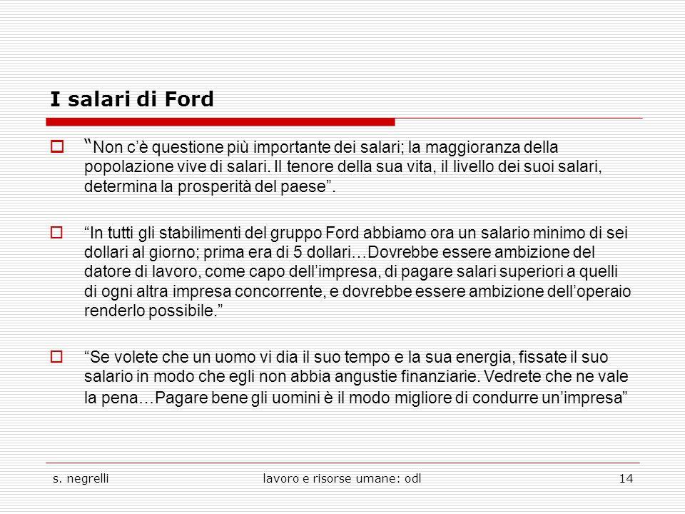 """s. negrellilavoro e risorse umane: odl14 I salari di Ford  """" Non c'è questione più importante dei salari; la maggioranza della popolazione vive di sa"""