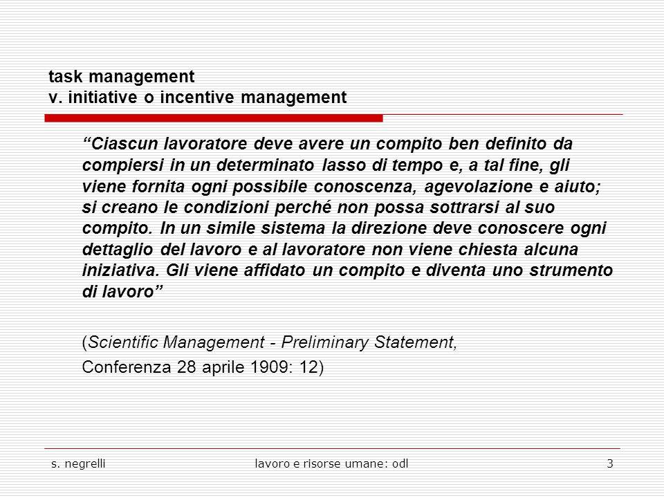 """s. negrellilavoro e risorse umane: odl3 task management v. initiative o incentive management """"Ciascun lavoratore deve avere un compito ben definito da"""