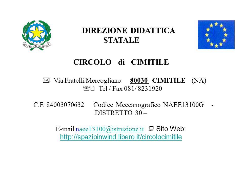 DIREZIONE DIDATTICA STATALE CIRCOLO di CIMITILE   Via Fratelli Mercogliano 80030 CIMITILE (NA)  Tel / Fax 081/ 8231920 C.F.