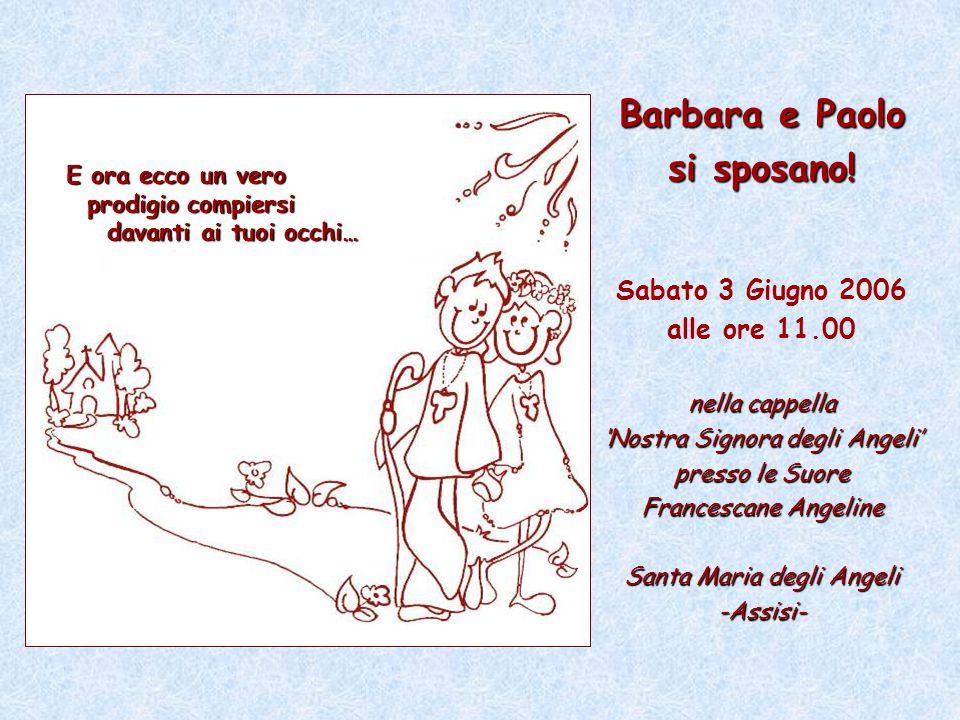 Barbara e Paolo si sposano! nella cappella 'Nostra Signora degli Angeli' presso le Suore Francescane Angeline Santa Maria degli Angeli -Assisi- Barbar