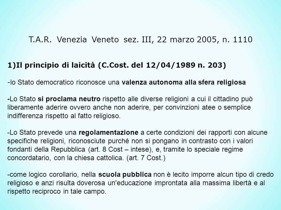 T.A.R.Venezia Veneto sez. III, 22 marzo 2005, n. 1110 1)Il principio di laicità (C.Cost.