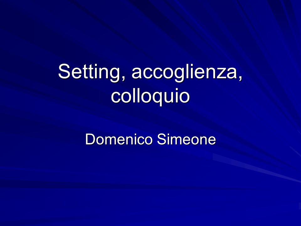 Setting, accoglienza, colloquio Domenico Simeone