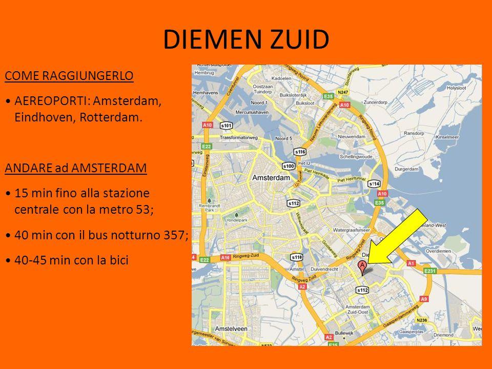 DIEMEN ZUID COME RAGGIUNGERLO AEREOPORTI: Amsterdam, Eindhoven, Rotterdam.