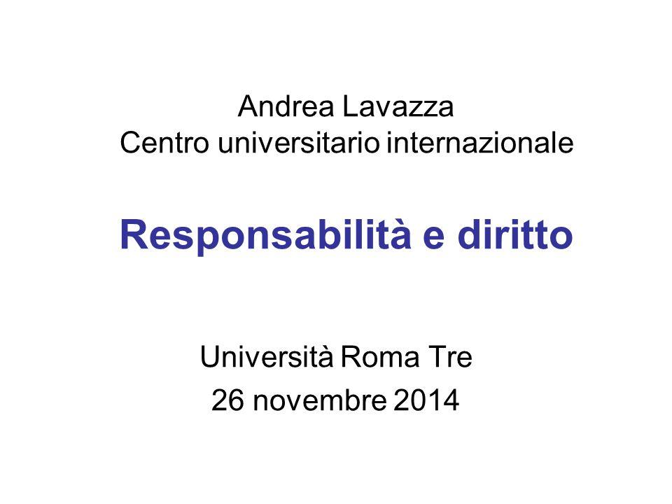 Andrea Lavazza Centro universitario internazionale Responsabilità e diritto Università Roma Tre 26 novembre 2014