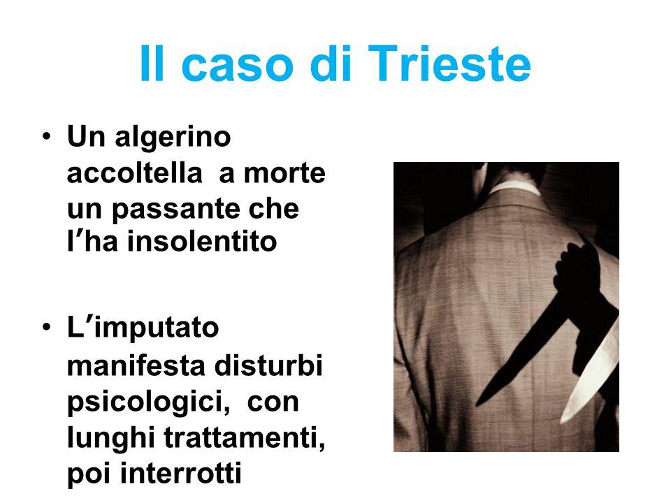 Il caso di Trieste Un algerino accoltella a morte un passante che l'ha insolentito L'imputato manifesta disturbi psicologici, con lunghi trattamenti,